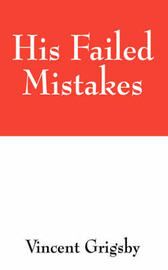 His Failed Mistakes by Vincent Grigsby image