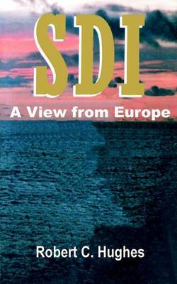 SDI: A View from Europe by Robert C. Hughes image