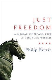 Just Freedom by Philip Pettit