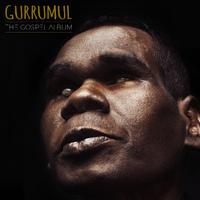 The Gospel Album by GURRUMUL