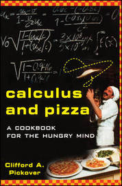 Calculus and Pizza by Clifford A Pickover