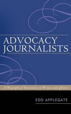 Advocacy Journalists by Edd C. Applegate