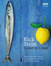 Rick Stein's Coast to Coast by Rick Stein