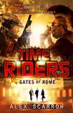 Timeriders: Gates of Rome (Book #5) by Alex Scarrow