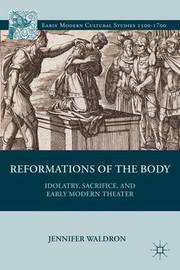 Reformations of the Body by Jennifer Waldron