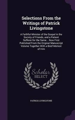 Selections from the Writings of Patrick Livingstone by Patrick Livingstone