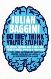Do They Think You'Re Stupid? by Julian Baggini image