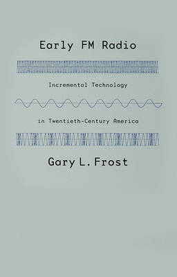 Early FM Radio by Gary L. Frost