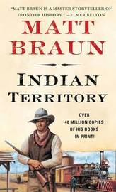 Indian Territory by Matt Braun