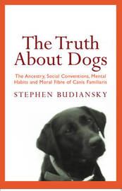 The Truth About Dogs by Stephen Budiansky image