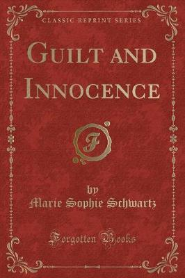 Guilt and Innocence (Classic Reprint) by Marie Sophie Schwartz