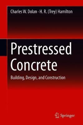 Prestressed Concrete by H. R. (Trey) Hamilton image