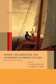Gender, Collaboration, and Authorship in German Culture