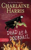 Dead As a Doornail : Sookie Stackhouse #5 by Charlaine Harris