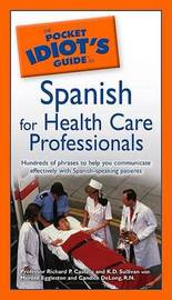 The Pocket Idiot's Guide to Spanish for Health Care Professionals by Richard P. Castillo image