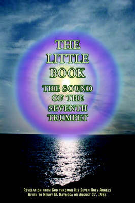 The Little Book: The Sound of the Seventh Trumpet by Henry, M. Hayrosa