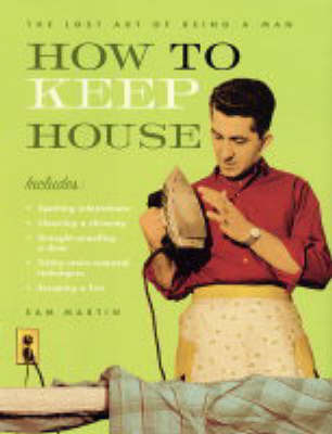 How to Keep House by Sam Martin