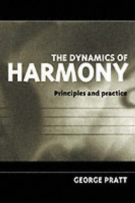 The Dynamics of Harmony by George Pratt