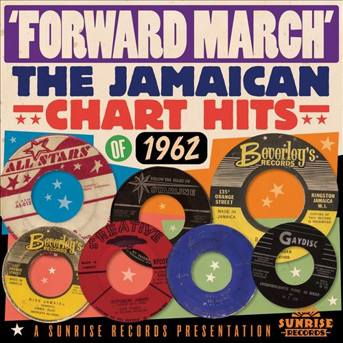 Forward March Jamaican Hits 1962 by Various Artists