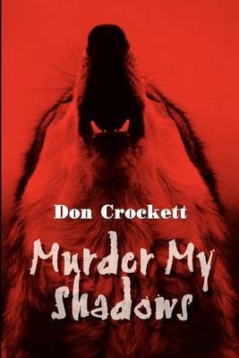 Murder My Shadows by Don Crockett