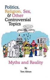 Politics, Religion, Sex, and Other Controversial Topics by Tom Alman image