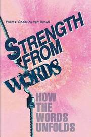 Strength from Words: How the Words Unfolds by Roderick Van Daniel image