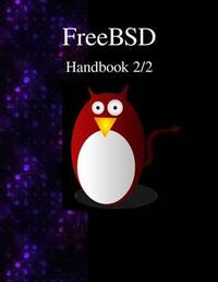 Freebsd Handbook 2/2 by FreeBSD Documentation Project