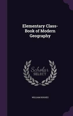 Elementary Class-Book of Modern Geography by William Hughes image
