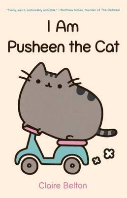 I Am Pusheen the Cat (Library Binding) by Claire Belton