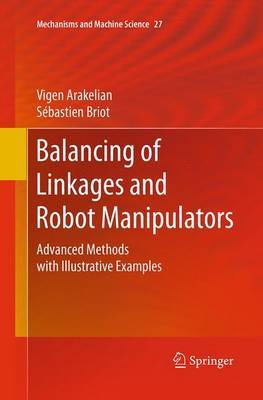 Balancing of Linkages and Robot Manipulators by Vigen Arakelian