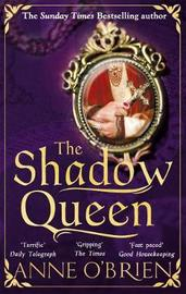 The Shadow Queen by Anne O'Brien