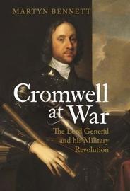 Cromwell at War by Martyn Bennett