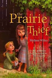 Prairie Thief by Melissa Wiley
