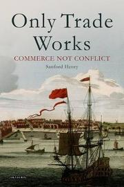 Only Trade Works by Sanford Henry