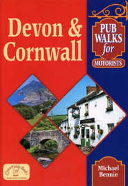 Pub Walks for Motorists: Devon and Cornwall by Michael Bennie image