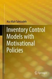Inventory Control Models with Motivational Policies by Ata Allah Taleizadeh