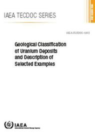 Geological Classification of Uranium Deposits and Description of Selected Examples image