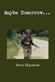 Maybe Tomorrow... by Steve Haydock