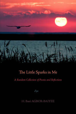 The Little Sparks in Me: A Random Collection of Poems and Reflections by H. Bata Agbor-Baiyee image
