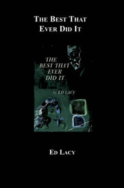 The Best That Ever Did It by Ed Lacy
