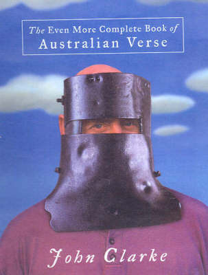 The Even More Complete Book of Australian Verse by John Clarke image