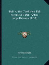 Dell' Antica Condizione del Vercellese E Dell' Antico Borgo Di Santia (1766) by Jacopo Durandi image