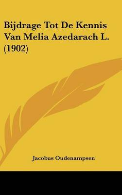 Bijdrage Tot de Kennis Van Melia Azedarach L. (1902) by Jacobus Oudenampsen image