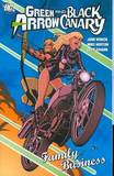 Green Arrow Black Canary Family Business TP by Judd Winick