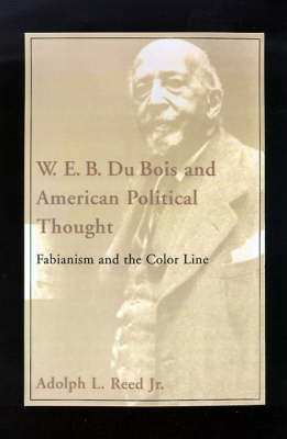W.E.B. DuBois and American Political Thought by Adolph L Reed