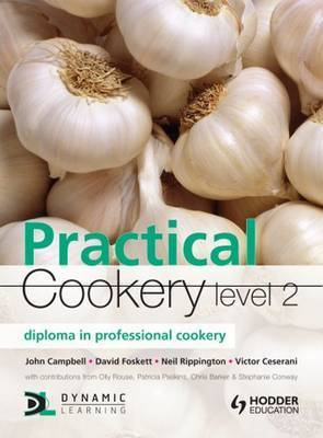 Practical Cookery: Level 2 Diploma: Diploma in Professional Cookery by John Campbell