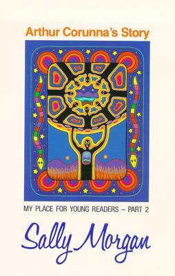 Arthur Corunna's Story: My Place For Young Readers by Sally Morgan