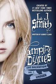 Unseen (Vampire Diaries: The Salvation #1) US Edition by L.J. Smith