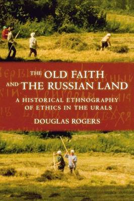 The Old Faith and the Russian Land by Douglas Rogers image