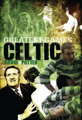 Celtic Greatest Games by David Potter image